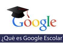 Qué es y cómo usar Google Scholar o Académico