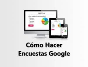 Cómo hacer encuestas en línea utilizando Google Formularios